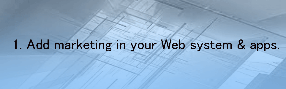 Add marketing in your web system and apps.